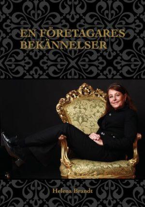 helena brandt en företagares bekännelser bok